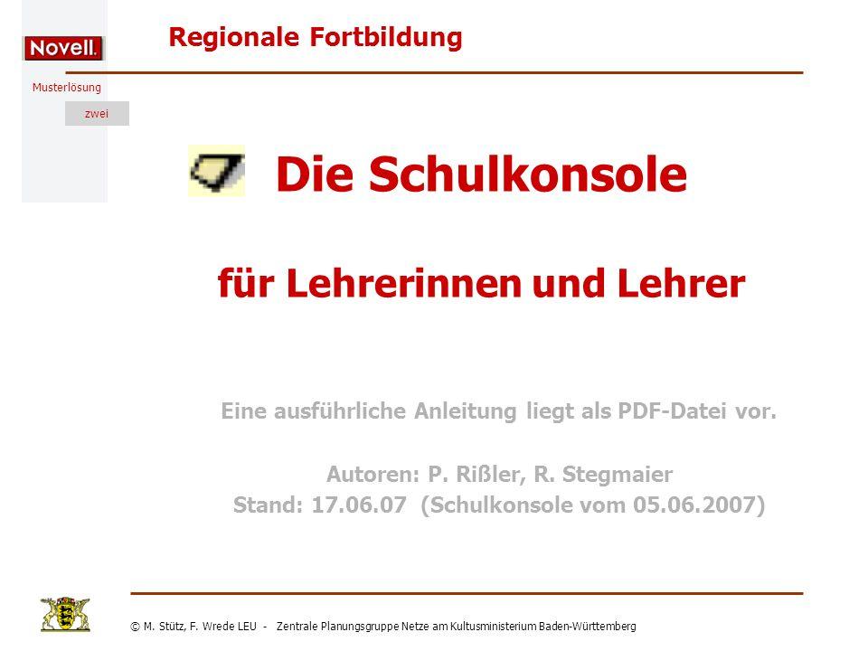 Musterlösung Regionale Fortbildung © M. Stütz, F. Wrede LEU - Zentrale Planungsgruppe Netze am Kultusministerium Baden-Württemberg zwei Die Schulkonso