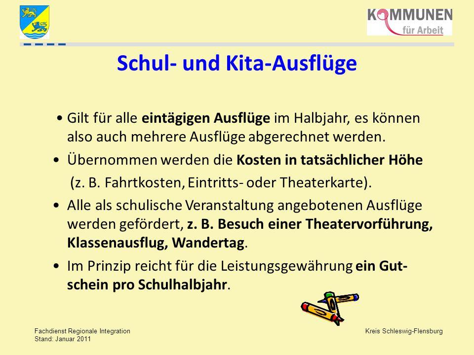 Kreis Schleswig-Flensburg Fachdienst Regionale Integration Stand: Januar 2011 Schul- und Kita-Ausflüge Gilt für alle eintägigen Ausflüge im Halbjahr,