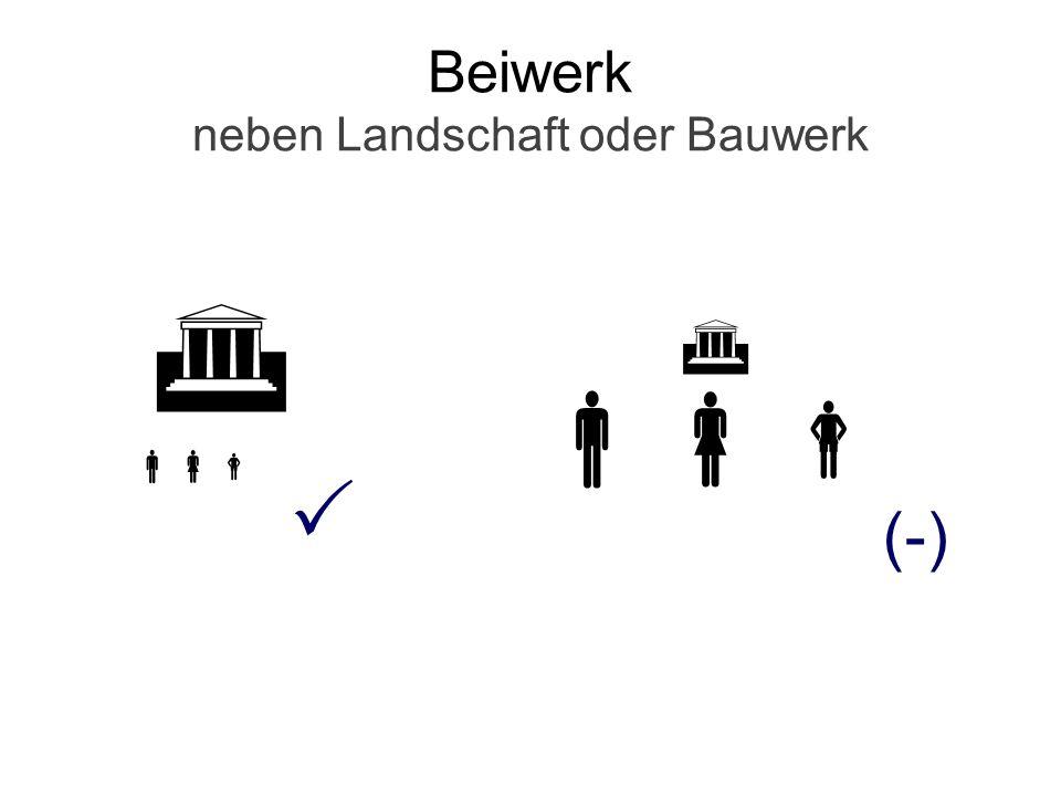 Beiwerk neben Landschaft oder Bauwerk (-)