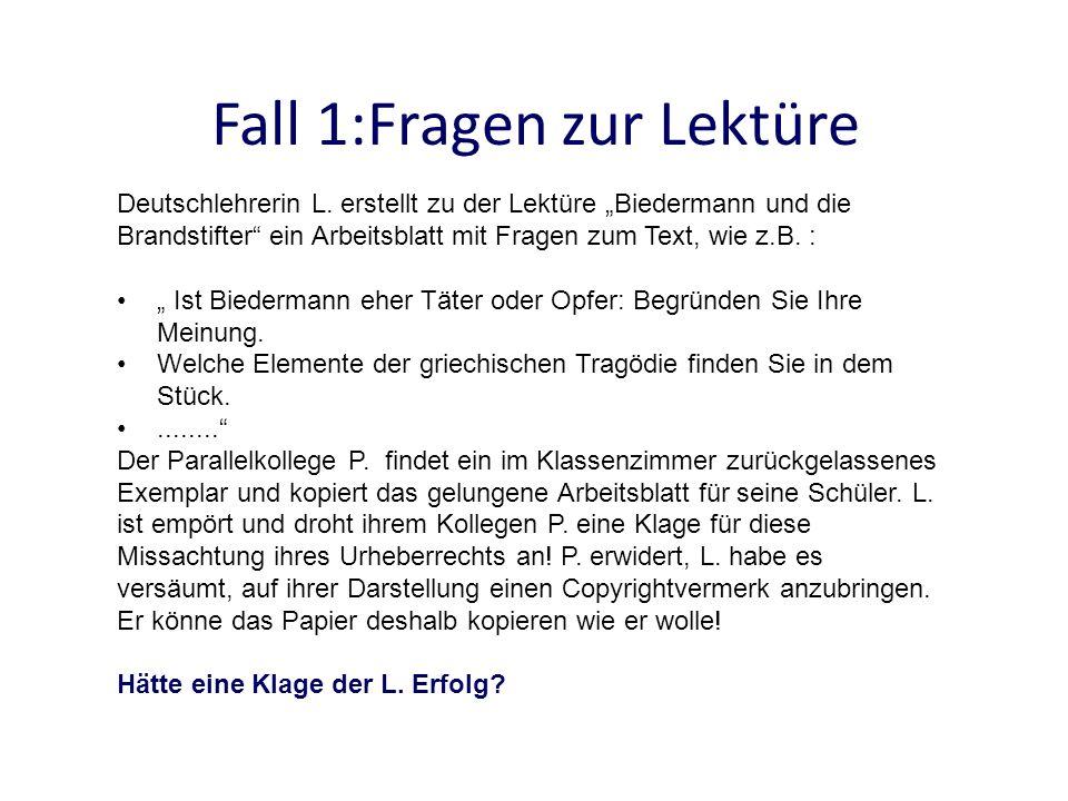 Fall 1:Fragen zur Lektüre Deutschlehrerin L. erstellt zu der Lektüre Biedermann und die Brandstifter ein Arbeitsblatt mit Fragen zum Text, wie z.B. :