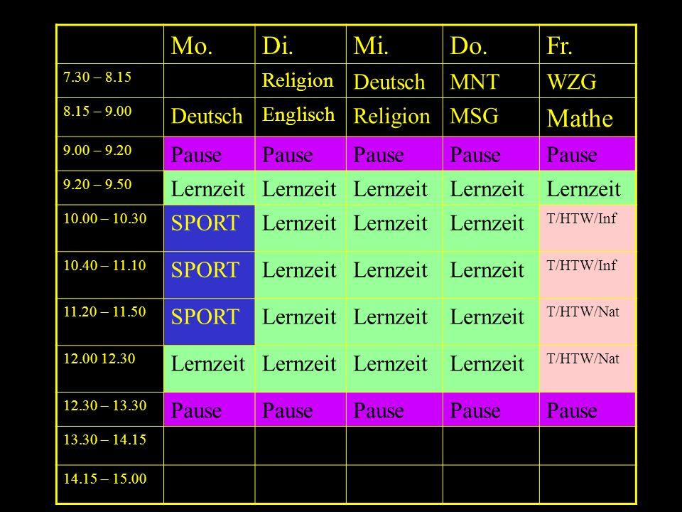 Mo.Di.Mi.Do.Fr. 7.30 – 8.15 Religion DeutschMNTWZG 8.15 – 9.00 Deutsch Englisch ReligionMSG Mathe 9.00 – 9.20 Pause 9.20 – 9.50 Lernzeit 10.00 – 10.30