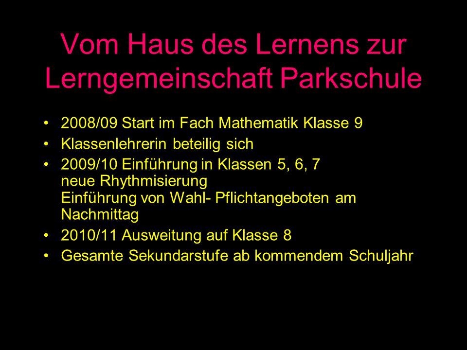 Die Lerngemeinschaft Parkschule Lerngemeinschaften am Nachmittag Klassenübergreifende Lernangebote Fächerübergreifende Wahl-Pflicht-Kurse Wiederholende Kursangebote in Deutsch, Englisch und Mathematik mit der Möglichkeit der Notenverbesserung