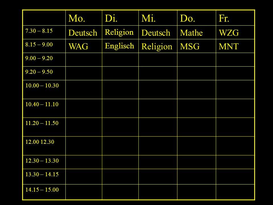 Mo.Di.Mi.Do.Fr. 7.30 – 8.15 Deutsch Religion DeutschMatheWZG 8.15 – 9.00 WAG Englisch ReligionMSGMNT 9.00 – 9.20 Pause 9.20 – 9.50 Lernzeit 10.00 – 10