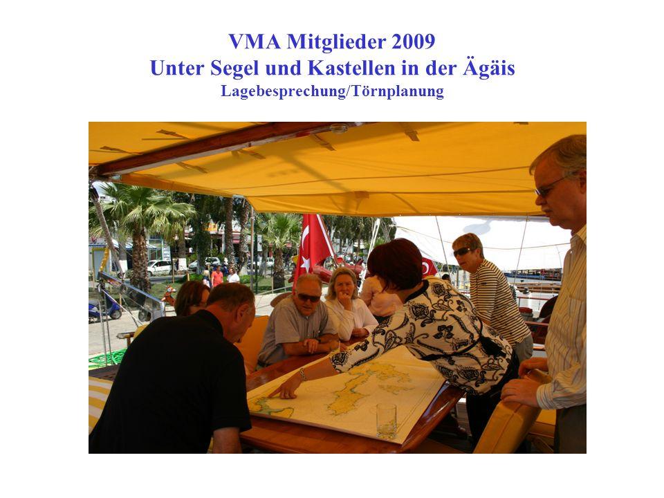 VMA Mitglieder 2009 Unter Segel und Kastellen in der Ägäis Lagebesprechung/Törnplanung