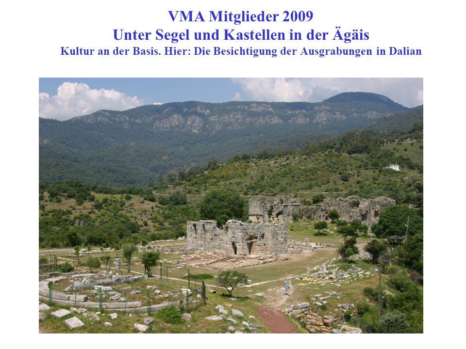 VMA Mitglieder 2009 Unter Segel und Kastellen in der Ägäis Kultur an der Basis. Hier: Die Besichtigung der Ausgrabungen in Dalian
