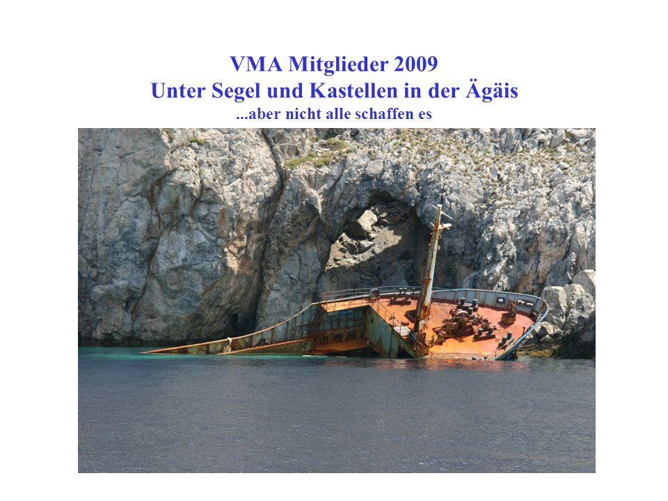 VMA Mitglieder 2009 Unter Segel und Kastellen in der Ägäis Haie (gibt es keine) und kleine Fische (schon)