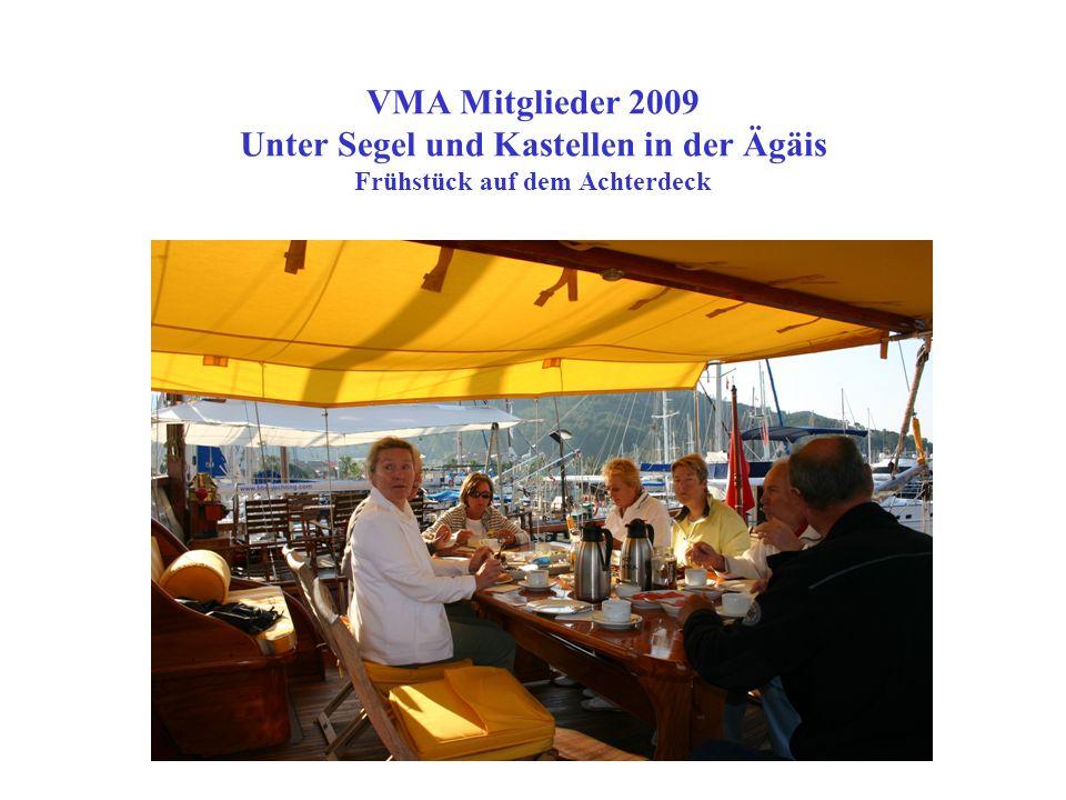 VMA Mitglieder 2009 Unter Segel und Kastellen in der Ägäis U nterwegs nach Kaunos, Sonnenbaden auf dem Vordeck