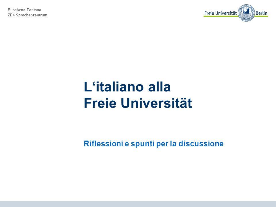 Elisabetta Fontana ZE4 Sprachenzentrum Litaliano alla Freie Universität Riflessioni e spunti per la discussione