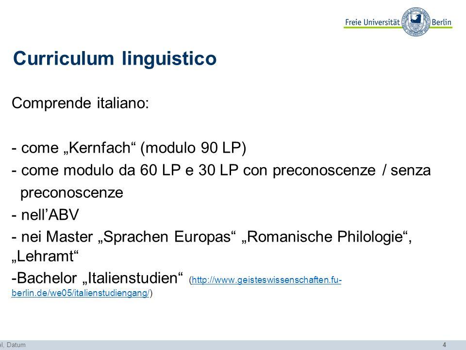 4 Curriculum linguistico Comprende italiano: - come Kernfach (modulo 90 LP) - come modulo da 60 LP e 30 LP con preconoscenze / senza preconoscenze - n
