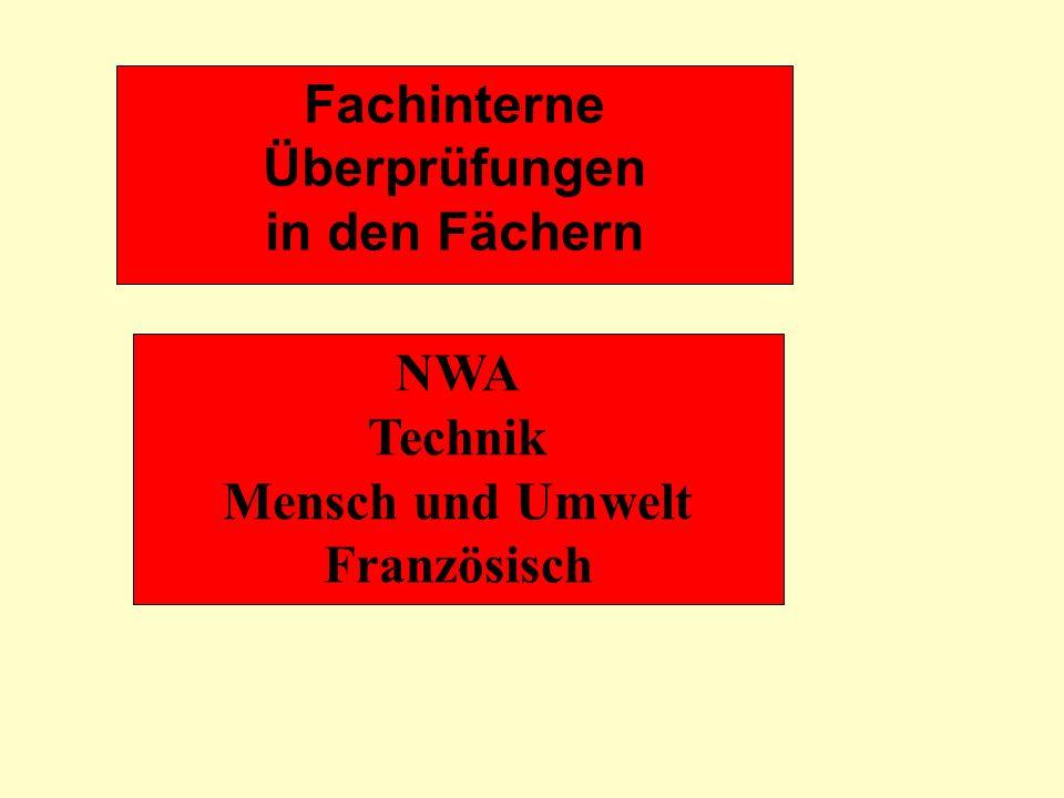 Fachinterne Überprüfungen in den Fächern NWA Technik Mensch und Umwelt Französisch