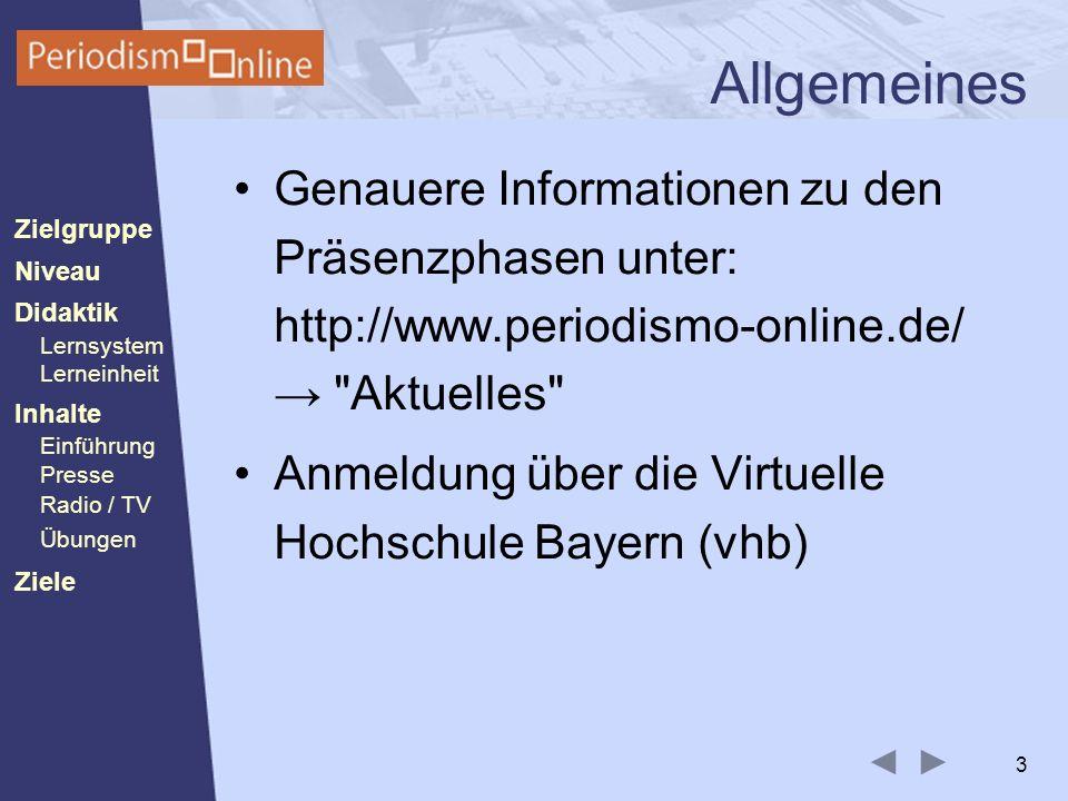 Periodismo Online Niveau Lernsystem Lerneinheit Inhalte Presse Radio / TV Ziele Einführung Didaktik Zielgruppe Übungen 3 Allgemeines Genauere Informat