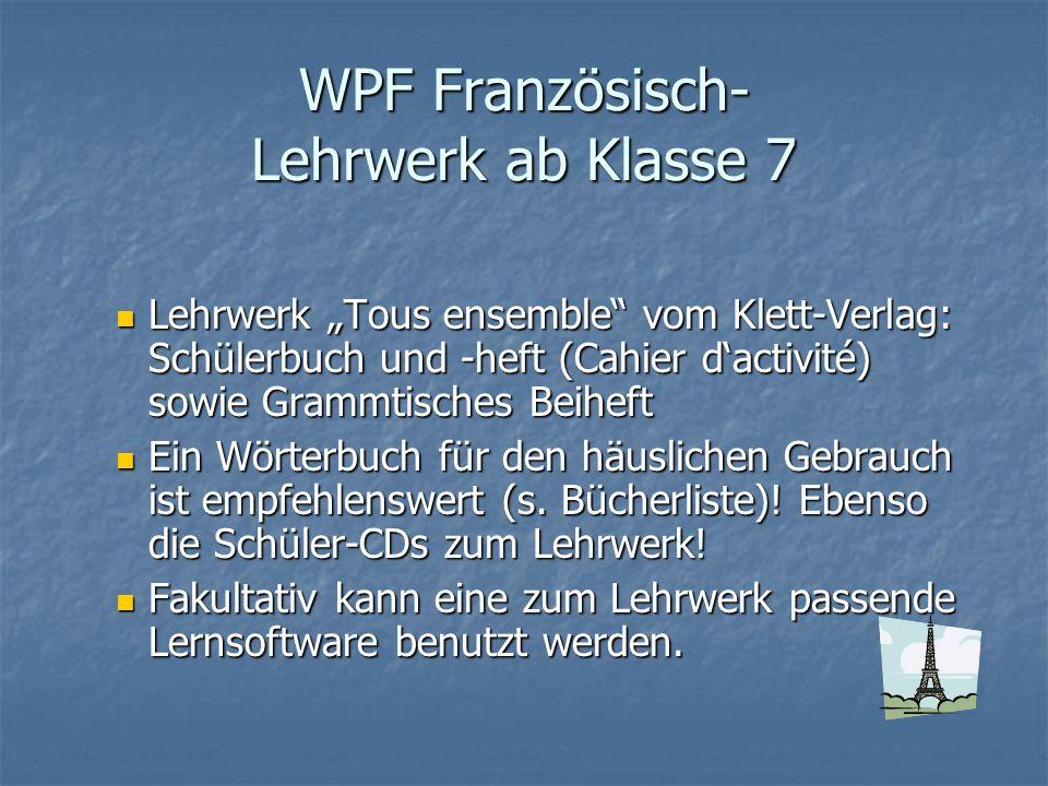 WPF Französisch- Lehrwerk ab Klasse 7 Lehrwerk Tous ensemble vom Klett-Verlag: Schülerbuch und -heft (Cahier dactivité) sowie Grammtisches Beiheft Leh