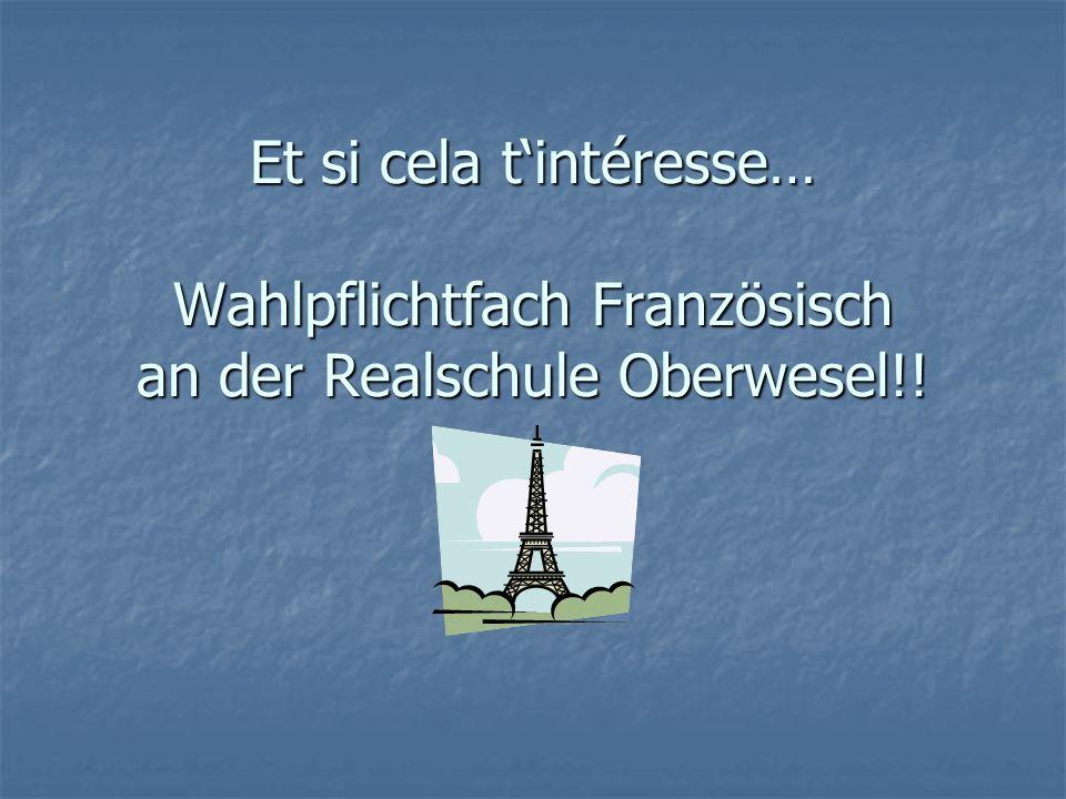Et si cela tintéresse… Wahlpflichtfach Französisch an der Realschule Oberwesel!!