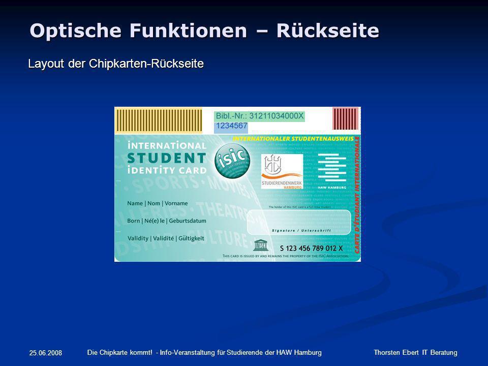 Optische Funktionen – Rückseite Layout der Chipkarten-Rückseite Die Chipkarte kommt! - Info-Veranstaltung für Studierende der HAW Hamburg Thorsten Ebe