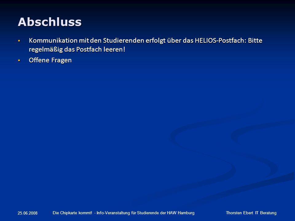Abschluss Kommunikation mit den Studierenden erfolgt über das HELIOS-Postfach: Bitte regelmäßig das Postfach leeren! Kommunikation mit den Studierende