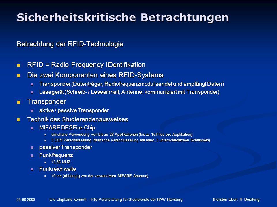 Sicherheitskritische Betrachtungen Betrachtung der RFID-Technologie RFID = Radio Frequency IDentifikation RFID = Radio Frequency IDentifikation Die zw