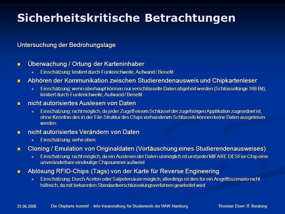 25.06.2008 Sicherheitskritische Betrachtungen Untersuchung der Bedrohungslage Überwachung / Ortung der Karteninhaber Überwachung / Ortung der Kartenin