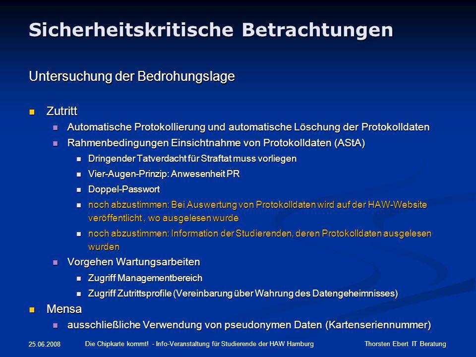 Sicherheitskritische Betrachtungen Untersuchung der Bedrohungslage Zutritt Zutritt Automatische Protokollierung und automatische Löschung der Protokol