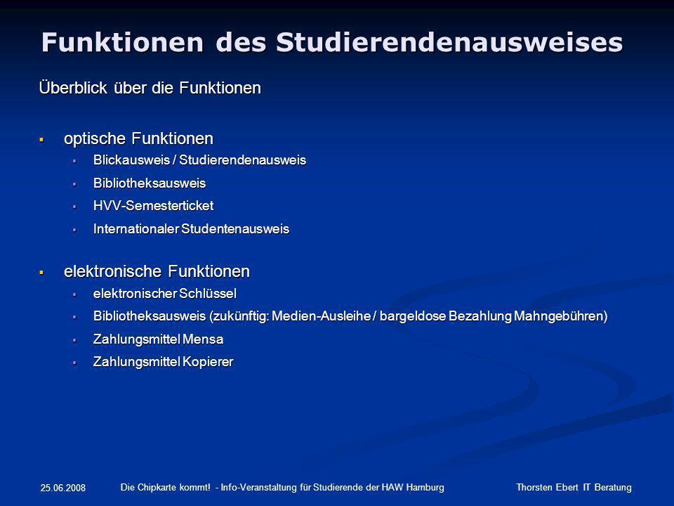 Funktionen des Studierendenausweises Überblick über die Funktionen optische Funktionen optische Funktionen Blickausweis / Studierendenausweis Blickaus