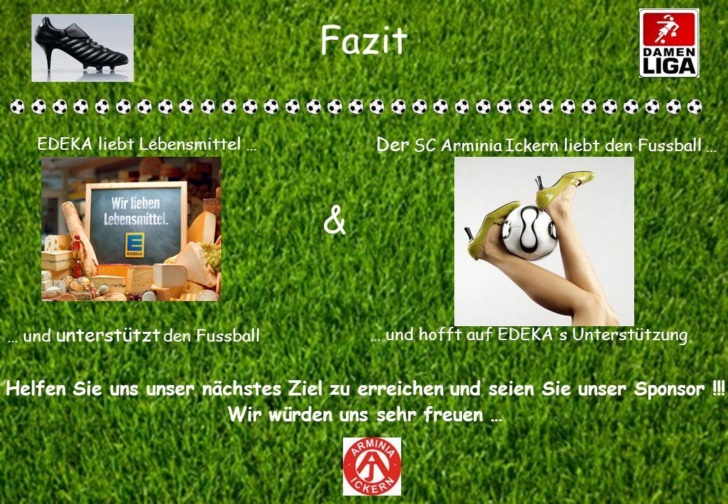 Fazit EDEKA liebt Lebensmittel … & Der SC Arminia Ickern liebt den Fussball … … und unterstützt den Fussball … und hofft auf EDEKA´s Unterstützung Hel