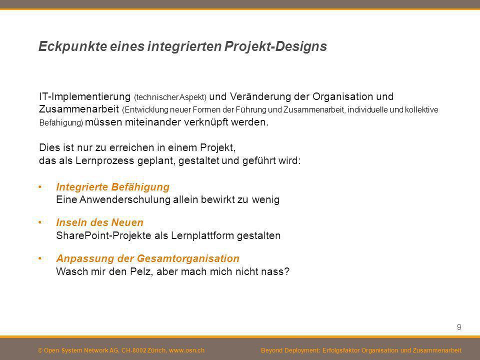 © Open System Network AG, CH-8002 Zürich, www.osn.ch Eckpunkte eines integrierten Projekt-Designs IT-Implementierung (technischer Aspekt) und Veränder
