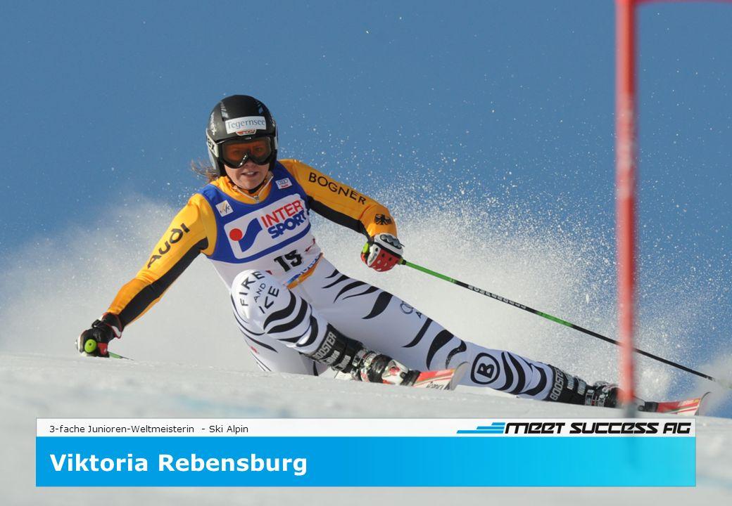 3-fache Junioren-Weltmeisterin - Ski Alpin Viktoria Rebensburg