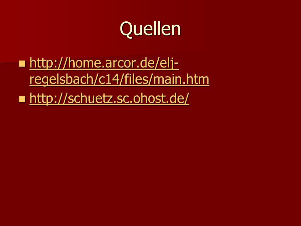 Quellen http://home.arcor.de/elj- regelsbach/c14/files/main.htm http://home.arcor.de/elj- regelsbach/c14/files/main.htm http://home.arcor.de/elj- rege