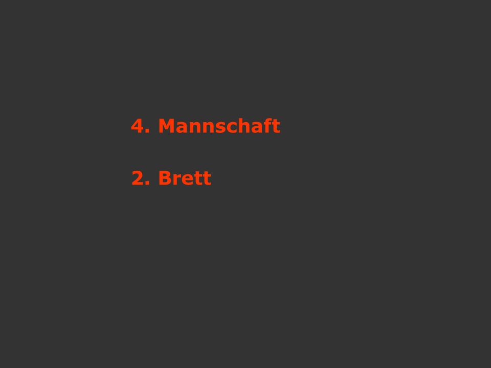 4. Mannschaft 2. Brett