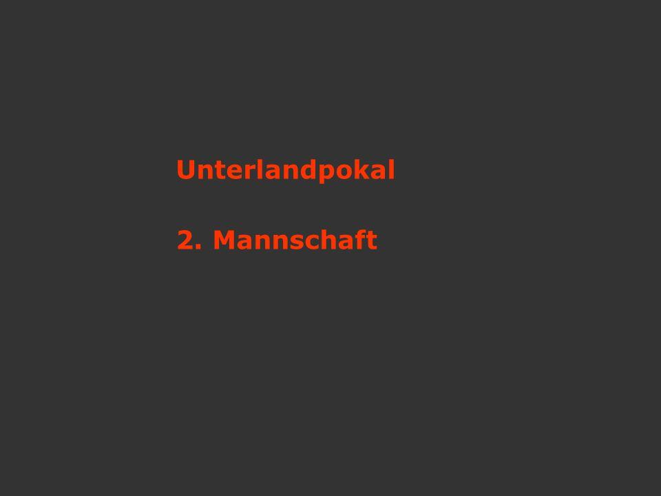 Unterlandpokal 2. Mannschaft