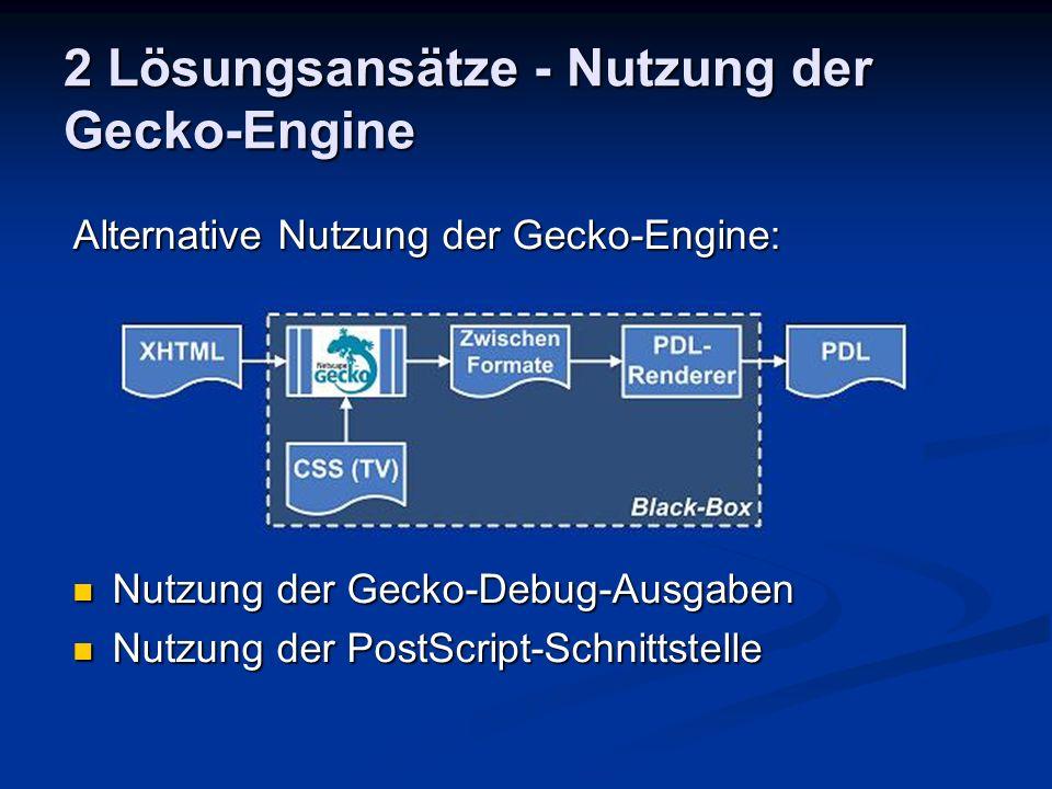 2 Lösungsansätze - Nutzung der Gecko-Engine Alternative Nutzung der Gecko-Engine: Nutzung der Gecko-Debug-Ausgaben Nutzung der Gecko-Debug-Ausgaben Nu