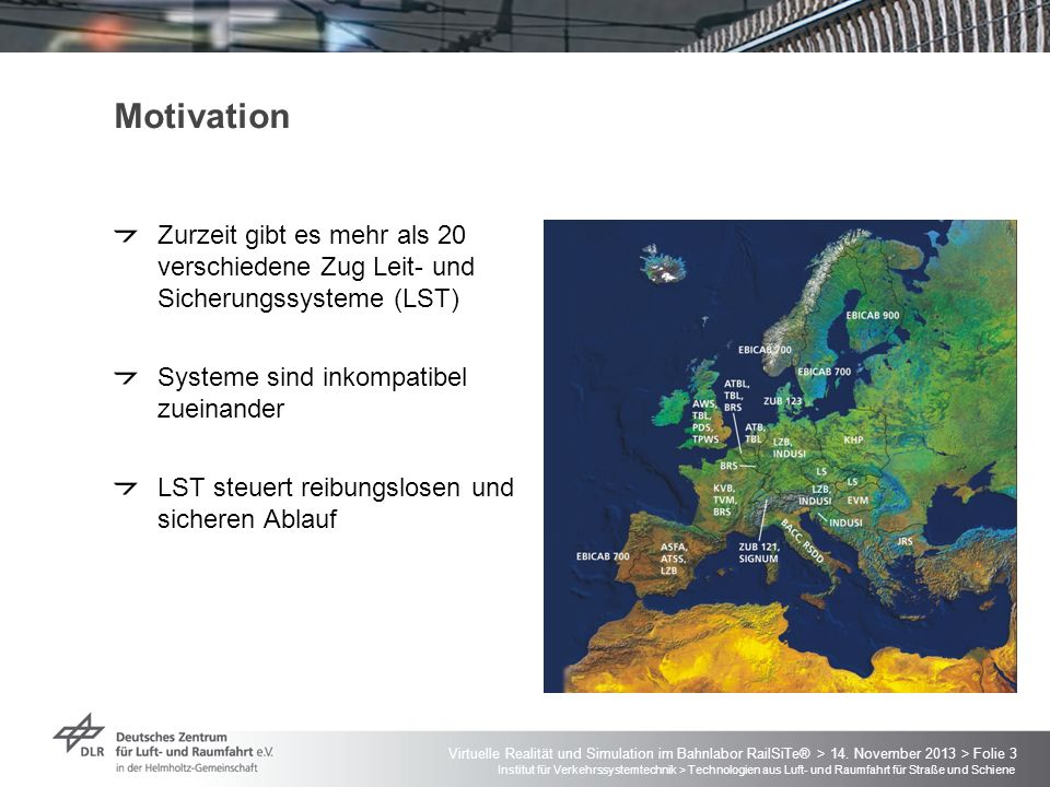 Institut für Verkehrssystemtechnik > Technologien aus Luft- und Raumfahrt für Straße und Schiene Virtuelle Realität und Simulation im Bahnlabor RailSi