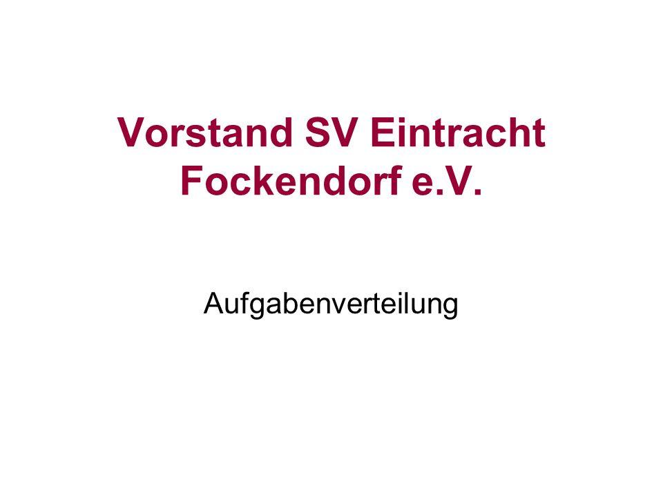 Vorstand SV Eintracht Fockendorf e.V. Aufgabenverteilung