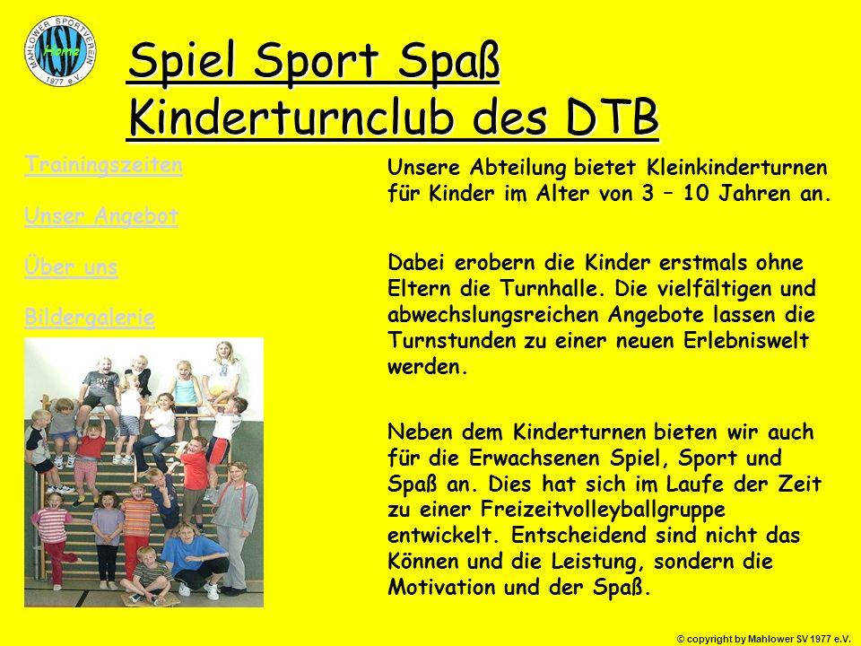 © copyright by Mahlower SV 1977 e.V. Home Spiel Sport Spaß Kinderturnclub des DTB Trainingszeiten Über uns Unsere Abteilung bietet Kleinkinderturnen f