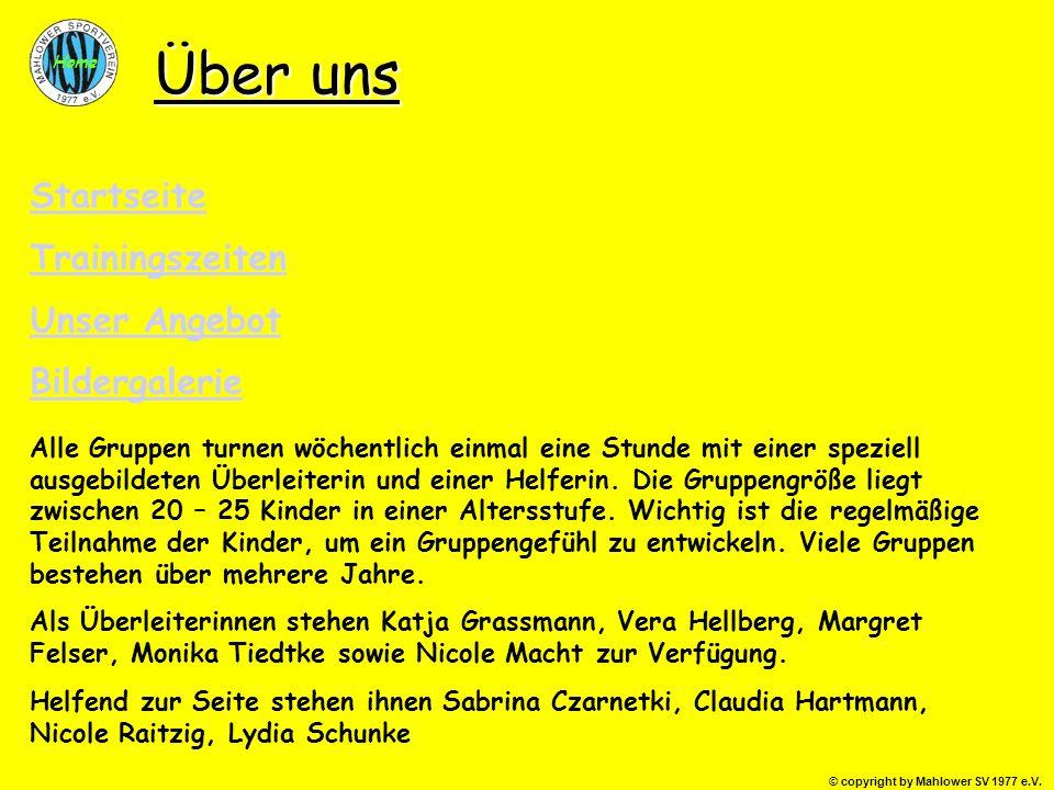 © copyright by Mahlower SV 1977 e.V. Home Über uns Alle Gruppen turnen wöchentlich einmal eine Stunde mit einer speziell ausgebildeten Überleiterin un