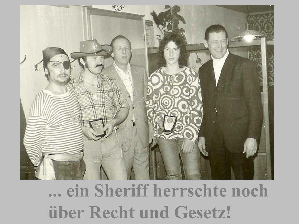 ... ein Sheriff herrschte noch über Recht und Gesetz!