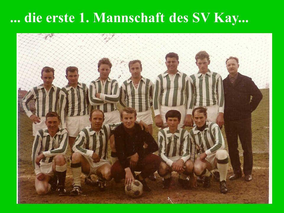 ... die erste 1. Mannschaft des SV Kay...