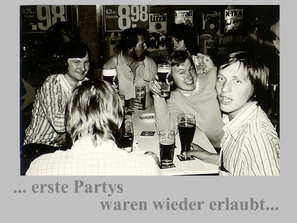 ... erste Partys waren wieder erlaubt...