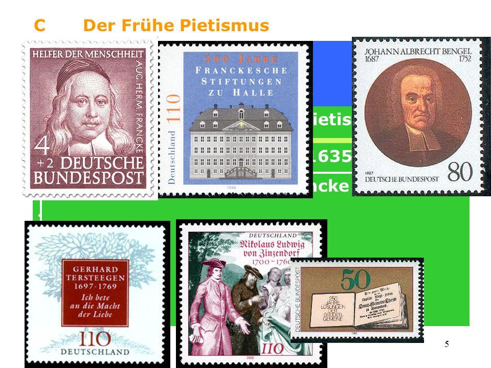 5 CDer Frühe Pietismus Früh-Pietismus 1670-1780 Pfarrer Philipp Jacob Spener 1635-1705: -> Persönl. Beziehung zu JESUS CHRISTUS -> Buch: PIA DESIDERIA