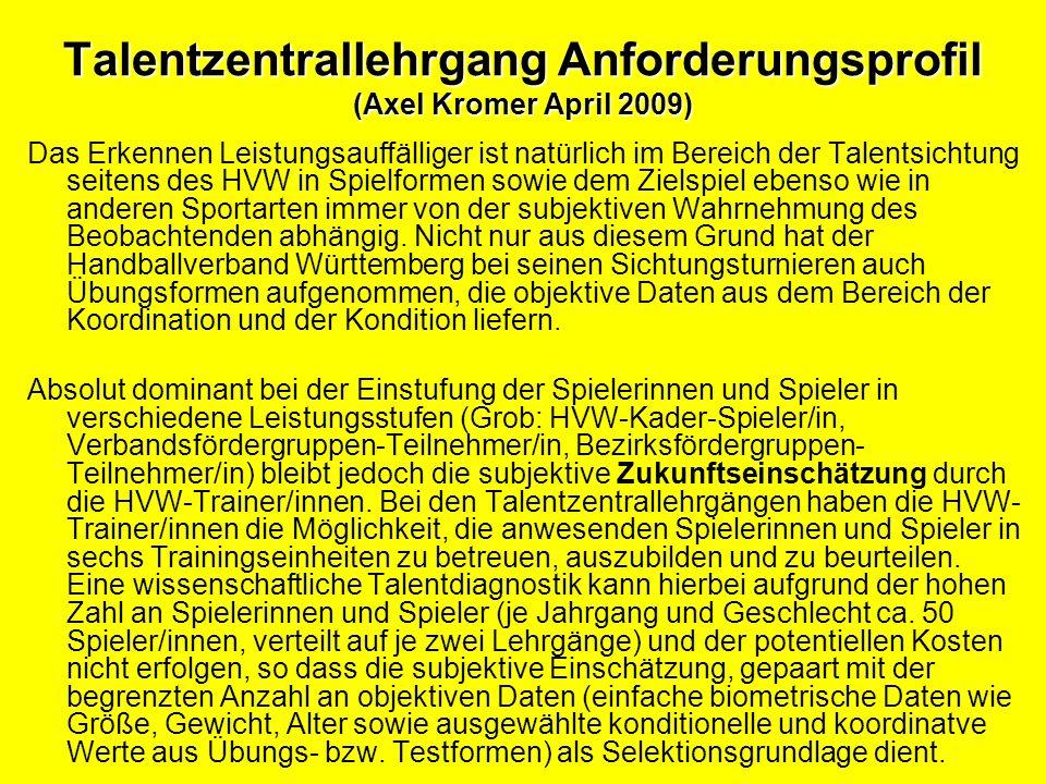 Talentzentrallehrgang Anforderungsprofil (Axel Kromer April 2009) Das Erkennen Leistungsauffälliger ist natürlich im Bereich der Talentsichtung seiten
