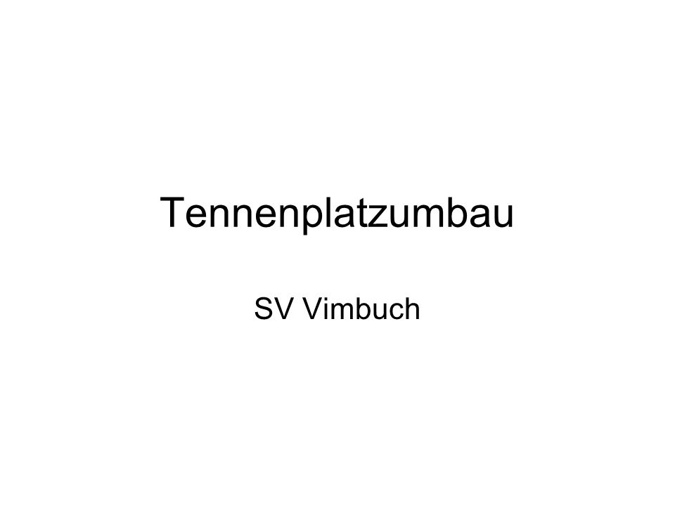 Tennenplatzumbau SV Vimbuch
