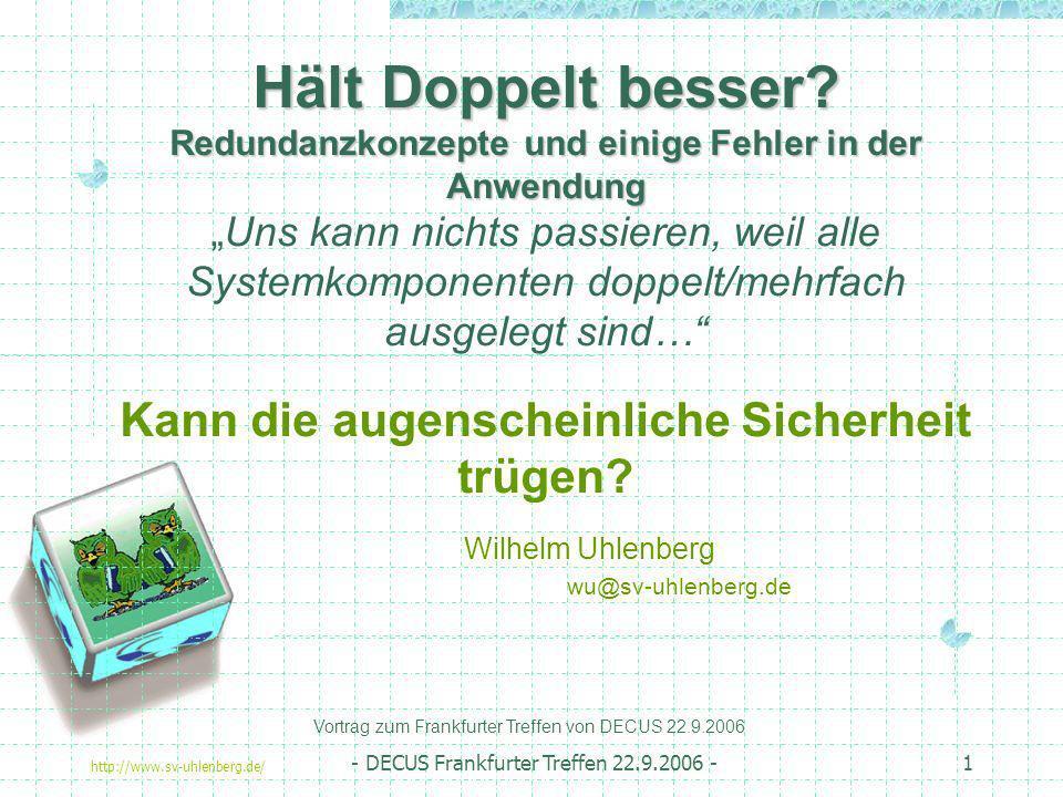 http://www.sv-uhlenberg.de/ - DECUS Frankfurter Treffen 22.9.2006 -1 Hält Doppelt besser? Redundanzkonzepte und einige Fehler in der Anwendung Hält Do