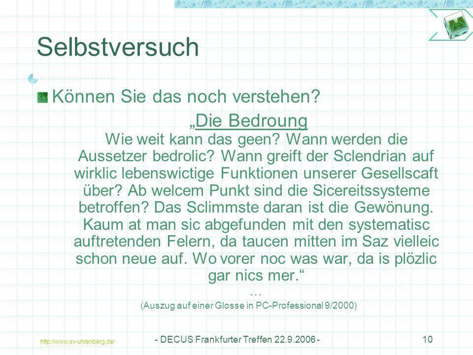 http://www.sv-uhlenberg.de/ - DECUS Frankfurter Treffen 22.9.2006 -10 Selbstversuch Können Sie das noch verstehen? Die Bedroung Wie weit kann das geen