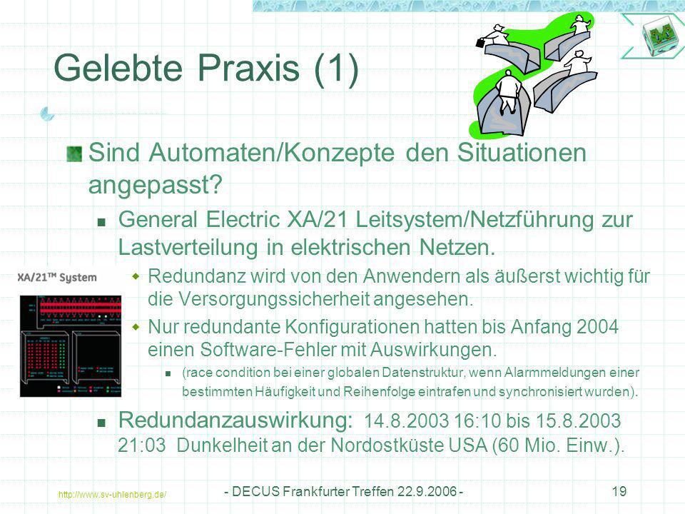 http://www.sv-uhlenberg.de/ - DECUS Frankfurter Treffen 22.9.2006 -19 Gelebte Praxis (1) Sind Automaten/Konzepte den Situationen angepasst? General El