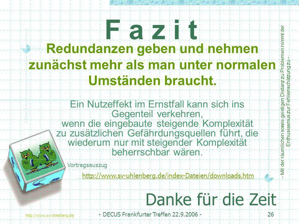 http://www.sv-uhlenberg.de/ - DECUS Frankfurter Treffen 22.9.2006 -26 Redundanzen geben und nehmen zunächst mehr als man unter normalen Umständen brau