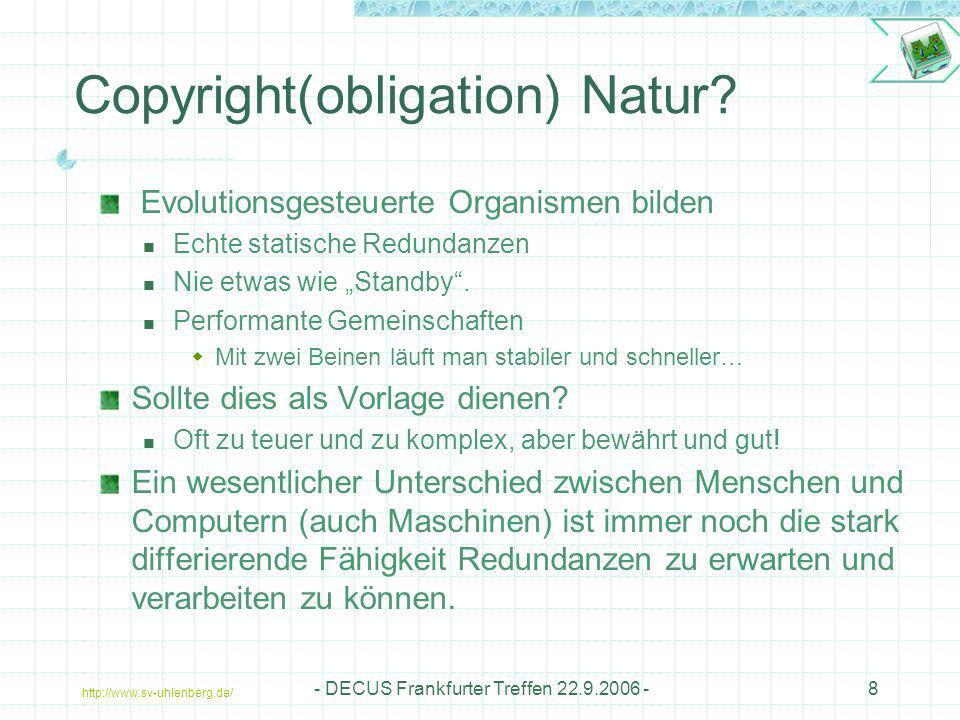 http://www.sv-uhlenberg.de/ - DECUS Frankfurter Treffen 22.9.2006 -8 Copyright(obligation) Natur? Evolutionsgesteuerte Organismen bilden Echte statisc