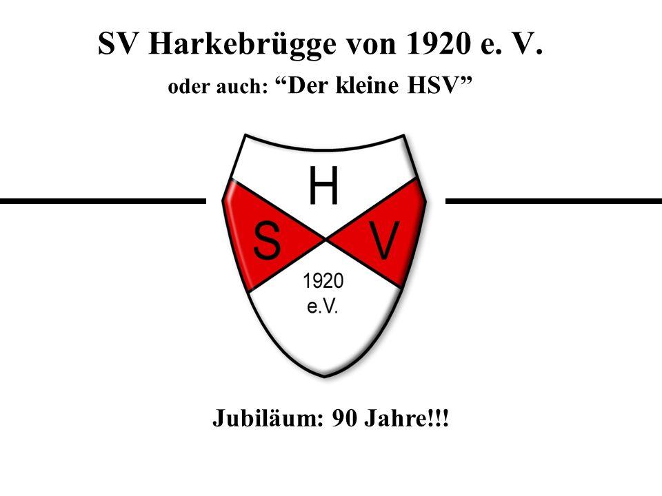 SV Harkebrügge von 1920 e. V. oder auch: Der kleine HSV Jubiläum: 90 Jahre!!!