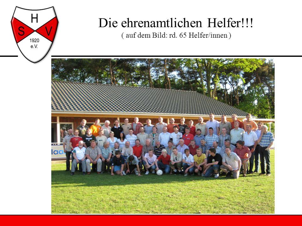 Die ehrenamtlichen Helfer!!! ( auf dem Bild: rd. 65 Helfer/innen )