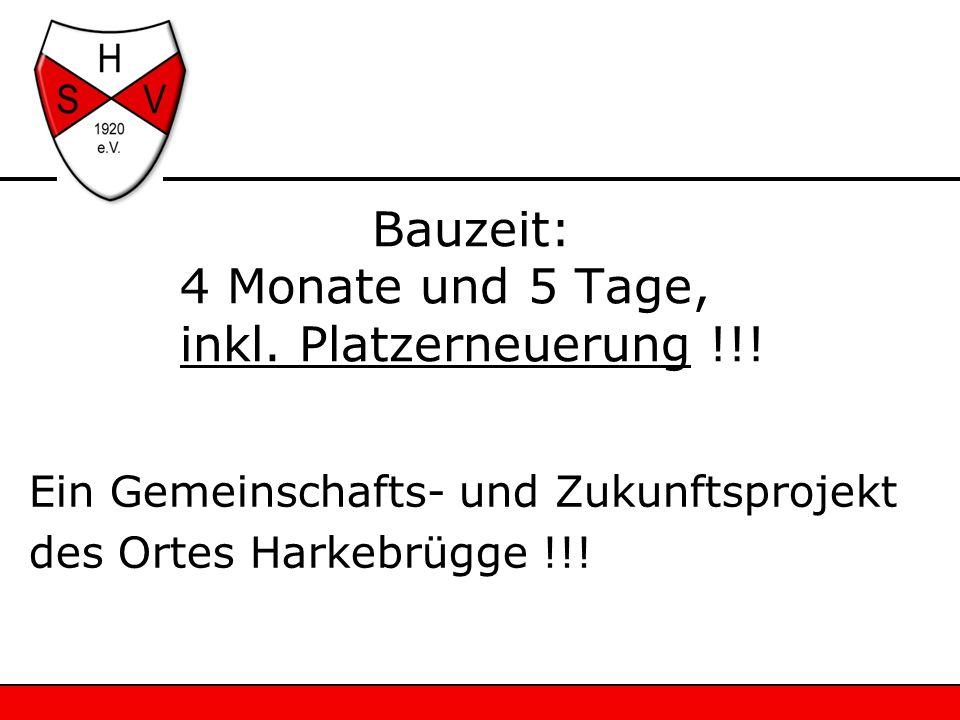 Bauzeit: 4 Monate und 5 Tage, inkl. Platzerneuerung !!! Ein Gemeinschafts- und Zukunftsprojekt des Ortes Harkebrügge !!!