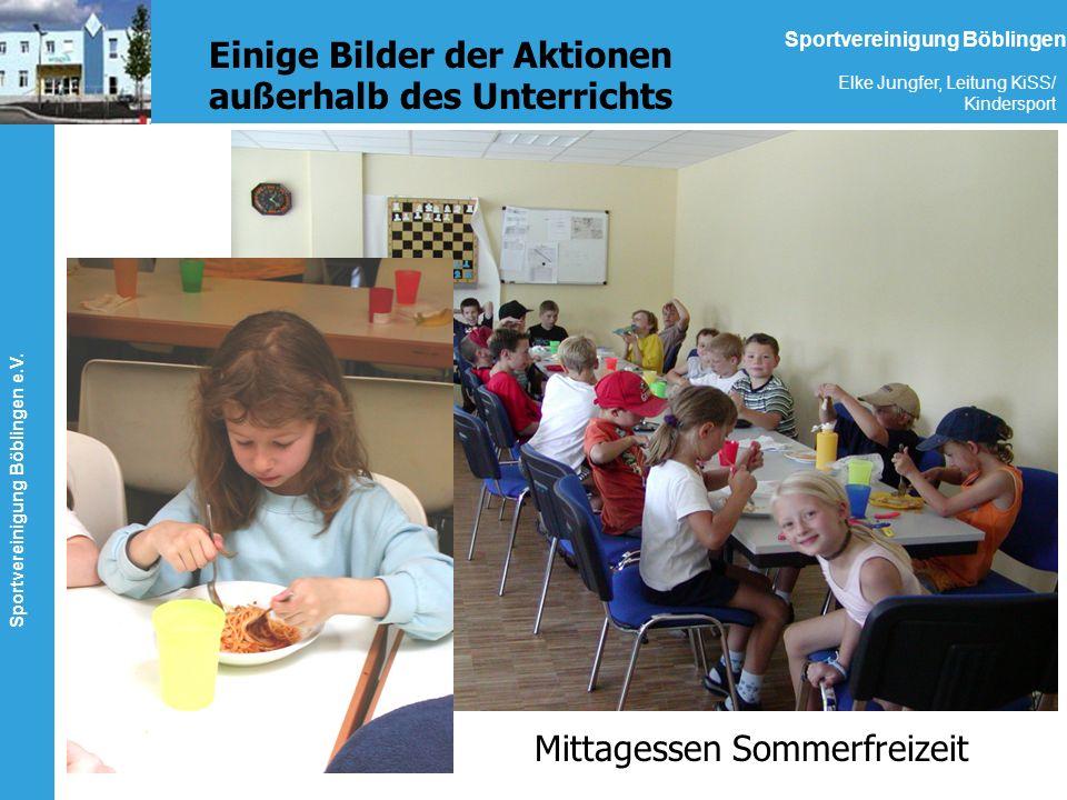 Sportvereinigung Böblingen e.V. Elke Jungfer, Leitung KiSS/ Kindersport Sportvereinigung Böblingen Einige Bilder der Aktionen außerhalb des Unterricht