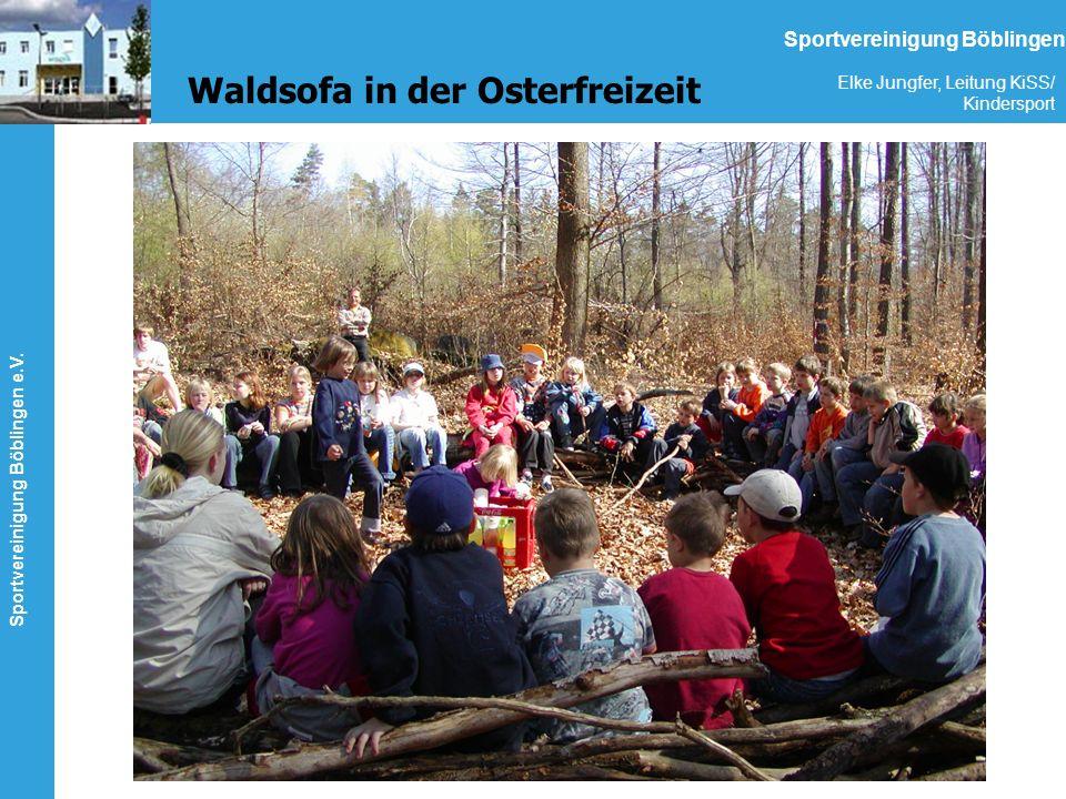Sportvereinigung Böblingen e.V. Elke Jungfer, Leitung KiSS/ Kindersport Sportvereinigung Böblingen Waldsofa in der Osterfreizeit